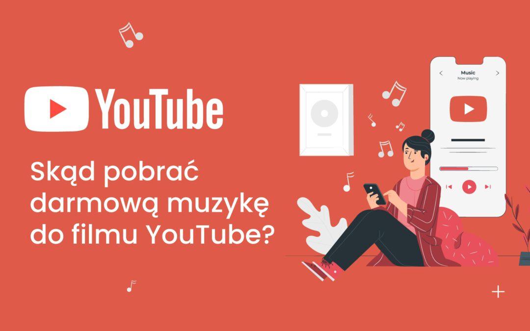 Skąd pobrać darmową muzykę do filmów YouTube?